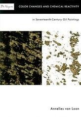 9789077209172: Color Changes and Chemical Reactivity in Seventeenth-century Oil Paintings