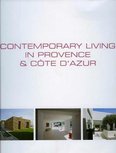 9789077213964: Contemporary Living in Provence & Cote D'Azur