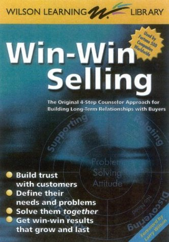 9789077256015: Win-Win Selling: The Original 4-Step Counselor Approach for Building Long Term Relationships With Buyers (Wilson Learning Library)