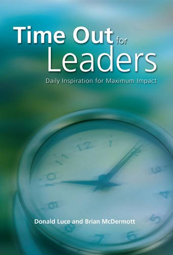 Time Out for Leaders : Daily Inspiration for Maximum Impact: Donald Luce