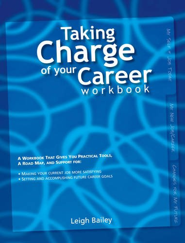 9789077256138: Taking Charge of Your Career - Workbook: A Workbook That Gives You Practical Tools, A Road Map, and Support