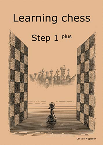 9789077275801: Learning Chess - Workbook Step 1 Plus (Chess-Steps, Stappenmethode, the Steps Method)