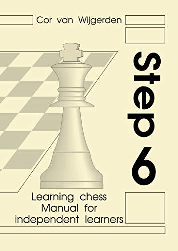 9789077275924: Learning Chess - Manual Step 6 (Chess-Steps, Stappenmethode, the Steps Method, Manual Volume 6)