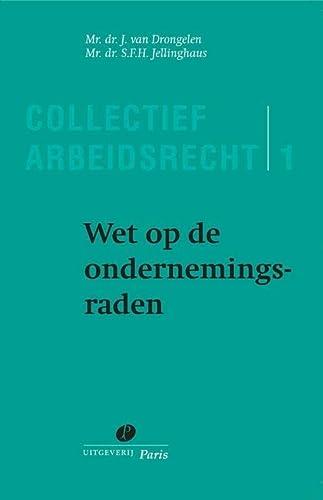 Wet op de ondernemingsraden.: Drongelen, J. van