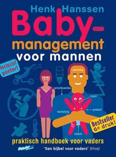 9789077393024: Babymanagement voor mannen: praktisch handboek voor vaders