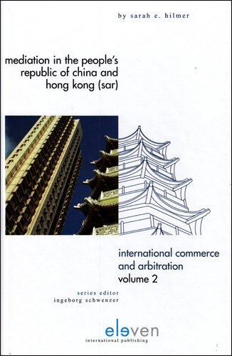 Mediation in the Peoples Republic of China and Hong Kong (SAR) (International Commerce and ...
