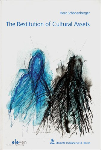9789077596784: The Restitution of Cultural Assets: Causes of Action-Obstacles to Restitution-Developments