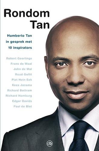 Rondom Tan / druk 1: Humberto Tan in gesprek met 10 inspirators - Tan, Humberto; Haan, Nicole de