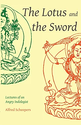9789077787007: The Lotus and the Sword: Lectures of an Angry Indologist