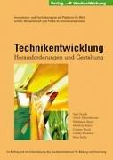 Technikentwicklung: Herausforderung und Gestaltung - Axel Zweck; Ulrich Albertshauser; Matthias Braun; Carsten Krück; Günter Reuscher; Petra Seiler