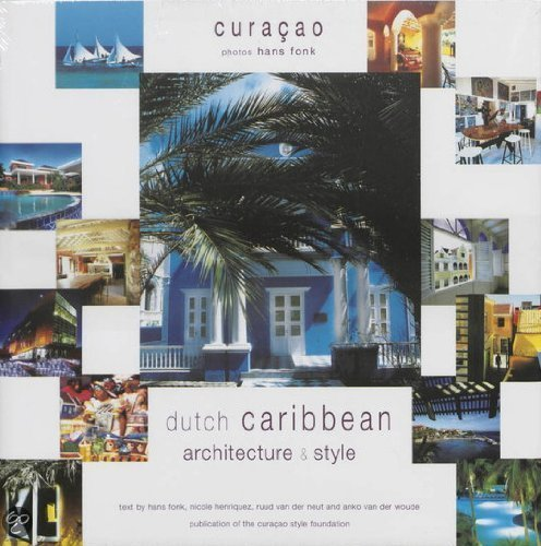 Curacao: Dutch Caribbean Architecture & Style: Hans Fonk; Nicole