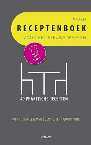 Klein receptenboek voor het nieuwe werken. Met: BEN KUIKEN|GONNY VINK|HAMEETEMAN,