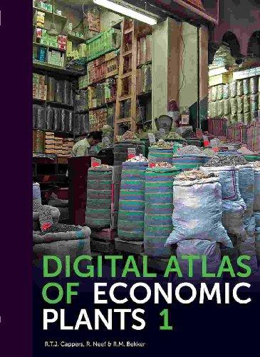 Digital Atlas of Economic Plants: Cappers, R. T.