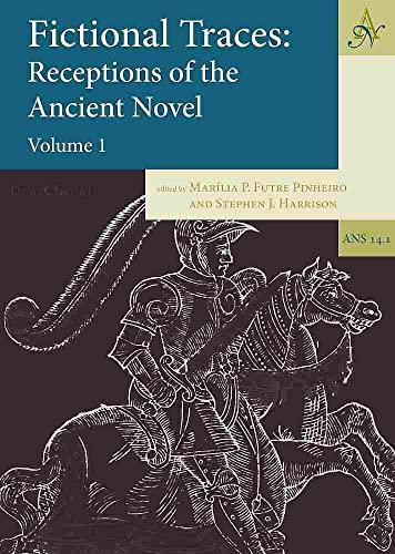 9789077922972: Fictional Traces: Receptions of the Ancient Novel - Volume 1 (Ancient Narrative Supplementum)