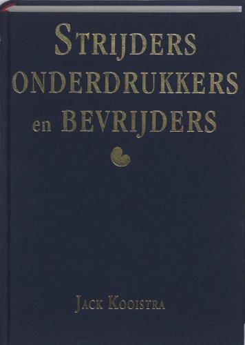 9789077948057: Strijders, onderdrukkers en bevrijders: fryslân in de oorlog