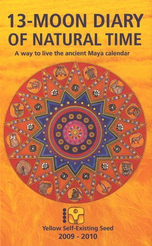 9789078070207: 13-Moon Diary of Natural Time 2009-2010: A Way to Live the Ancient Maya Calendar