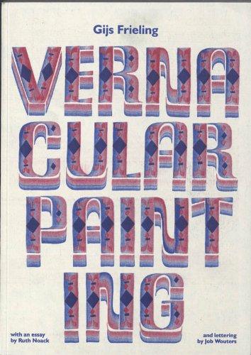 Gijs Frieling: Vernacular Painting: Noack, Ruth, Wouters, Job