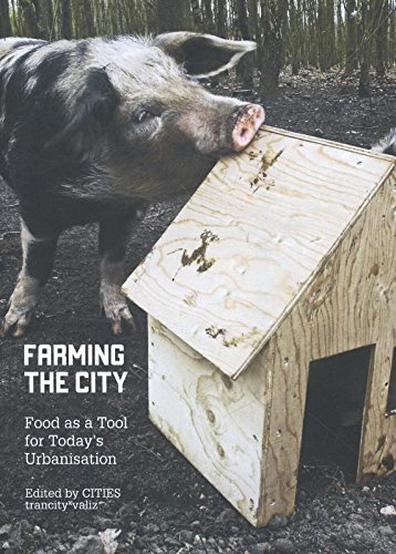 9789078088639: Farming the City: Food as a Tool for Today's Urbanization