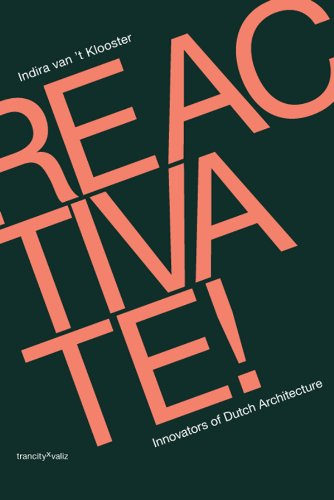 9789078088806: Reactivate!: Innovators of Dutch Architecture