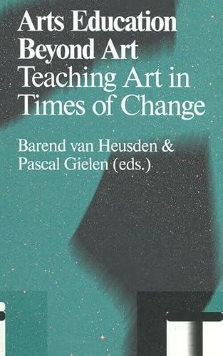 9789078088851: Arts Education Beyond Art: Teaching Art in Times of Change (Antennae)