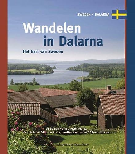 9789078194187: Wandelen in Dalarna / druk 1: het hart van Zweden