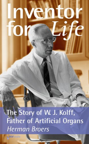 9789078430018: Inventor for Life, The Story of W. J. Kolff, Father of Artificial Organs