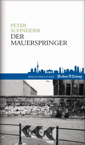 Der Mauerspringer: Peter Schneider