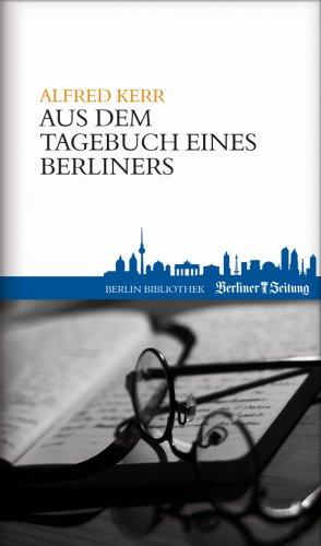 9789078432647: Aus dem Tagesbuch eines Berliners: Bücher aus Berlin - 9