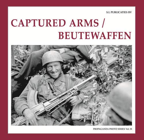 9789078521068: Captured Arms / Beutewaffen (The Propaganda Photo Series)
