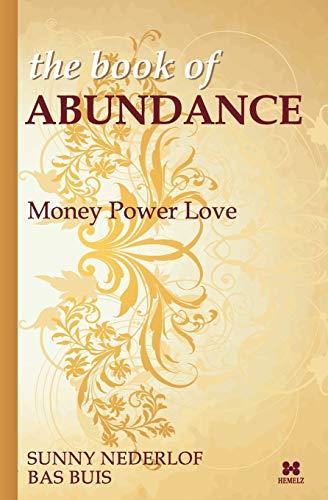 9789078560074: the Book of Abundance: Money Power Love