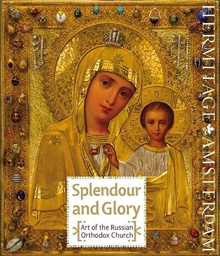 9789078653257: SPLENDOUR AND GLORY: Art of the Russian Orthodox Church