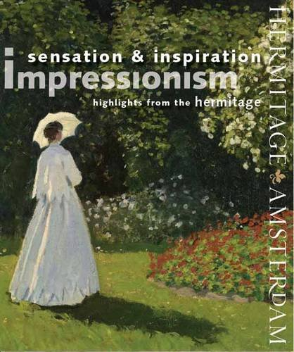 9789078653325: Impressionism Sensation and Inspiration: Highlights from the Hermitage