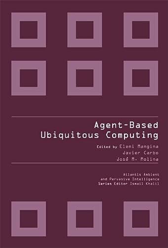 9789078677109: Agent-based Ubiquitous Computing (Atlantis Ambient and Pervasive Intelligence)