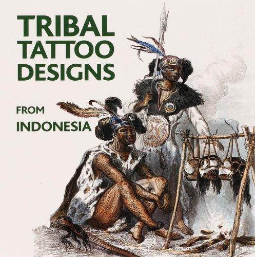 Tribal tattoo designs from Indonesia.: Hesselt van Dinter, Maarten.