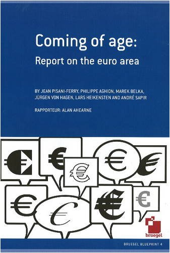 Coming of Age: Report on the Euro Area: Pisani-Ferry, Jean; Aghion, Philippe; Belka, Marek; Hageb, ...