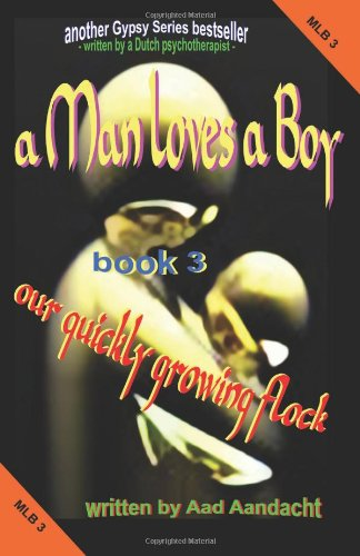 9789079092062: a Man loves a Boy -3- our quickly growing flock: Another Gypsy Series bestseller!