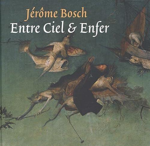 9789079156207: Jérôme Bosch: Entre ciel et enfer