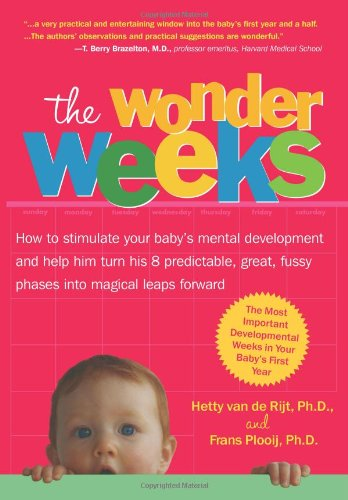 9789079208012: The Wonder Weeks. How to stimulate your baby's mental development and help him turn his 8 predictable, great, fussy phases into magical leaps forward