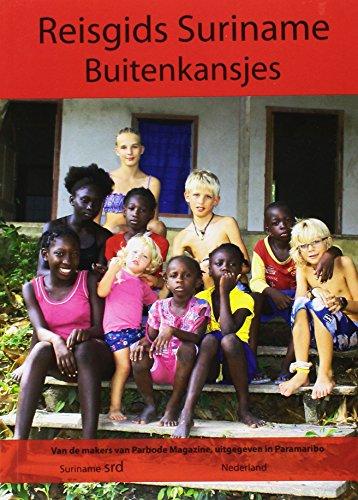 9789079557004: Reisgids Suriname / druk 3: buitenkansjes (Parbode, Surinaams opinieblad, special)