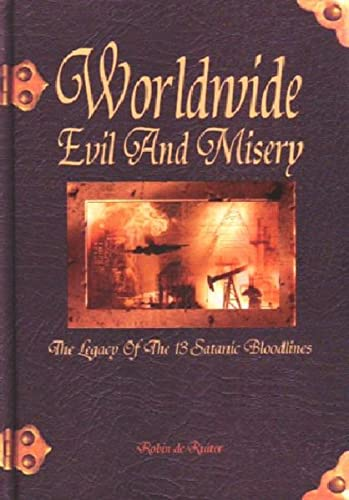 9789079680078: Worldwide Evil and Misery: The Legacy of the 13 Satanic Bloodlines