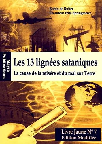 Stock image for Les 13 lignées sataniques : La cause de la misère et du mal sur Terre for sale by Librairie au point du jour