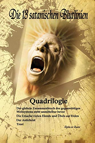 Die 13 satanischen Blutlinien (QUADRILOGIE): QUADRILOGIE: 1.: De Ruiter, Robin