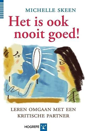 9789079729647: Het is ook nooit goed! / druk 1: leren omgaan met een kritische partner