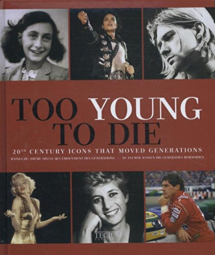 9789079761319: Too Young to Die: 20th century icons that moved generations (English, Dutch and French Edition)