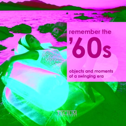 9789079761340: Do You Remember the 1960s?: Objects and Moments of a Dynamic Era