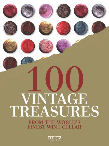 9789079761951: 100 Vintage Treasures: From the World's Finest Wine Cellar