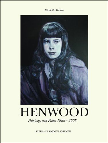 Henwood: Paintings and Films 1988-2008: Mullins, Charlotte