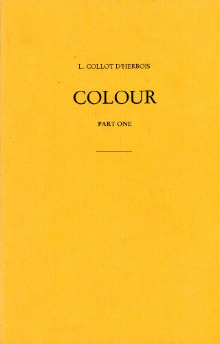 Colour Part 1 A Textbook for the: D'Herbois, L. Collot
