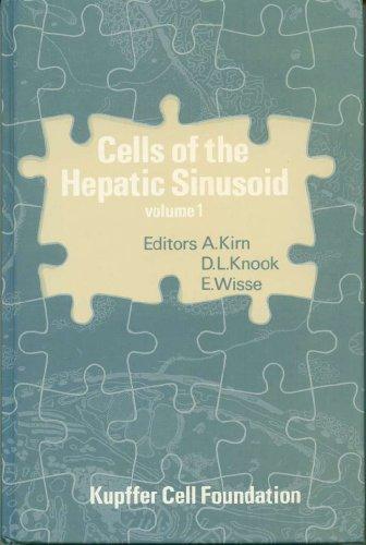 Cells of the Hepatic Sinusoid, Volume 1: Kirn, A. [ed.],