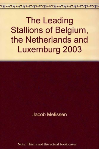 9789080078437: The Leading Stallions of Belgium, the Netherlands and Luxemburg 2003